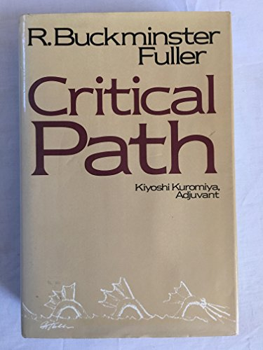Critical Path: Fuller, Richard Buckminster