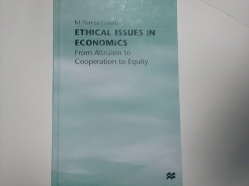 9780312174965: Ethical Issues in Economics: From Altruism to Cooperation to Equity