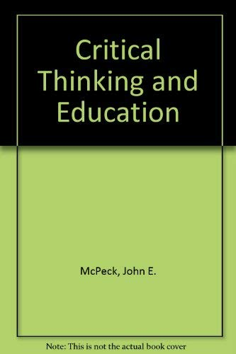 Critical Thinking and Education: McPeck, John E.