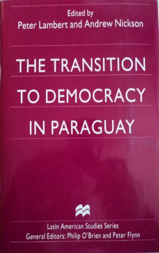 9780312175238: The Transition to Democracy in Paraguay (Latin American Studies Series)