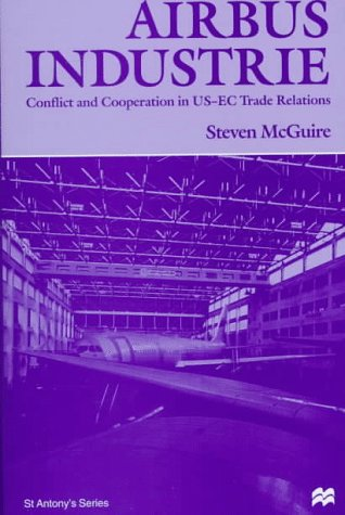 9780312175320: Airbus Industrie: Conflict and Cooperation in Us-Ec Trade Relations (St. Antony's Series)
