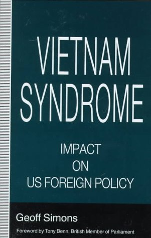 Vietnam Syndrome: The Impact on Us Foreign Policy: Simons, Geoff