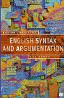 9780312175740: English Syntax and Argumentation (Modern Linguistics Series)