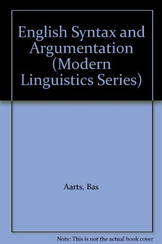 9780312175757: English Syntax and Argumentation (Modern Linguistics Series)