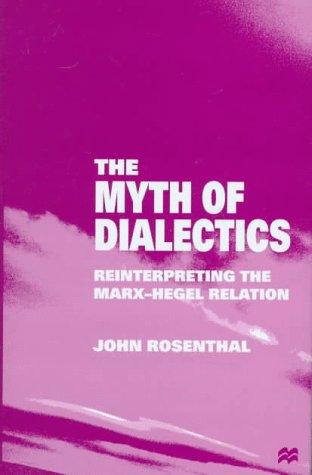 9780312176006: The Myth of Dialectics: Reinterpreting the Marx-Hegel Relation