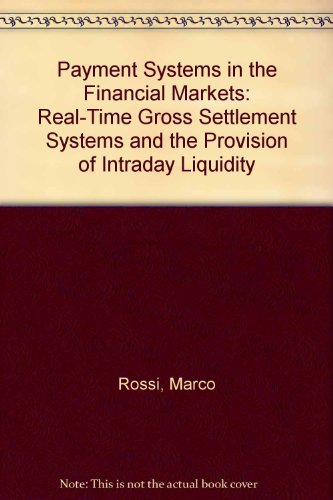 9780312176013: Payment Systems in the Financial Markets: Real-Time Gross Settlement Systems and the Provision of Intraday Liquidity