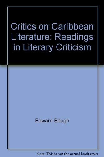 Critics on Caribbean Literature: Readings in Literary Criticism: Baugh, Edward;A