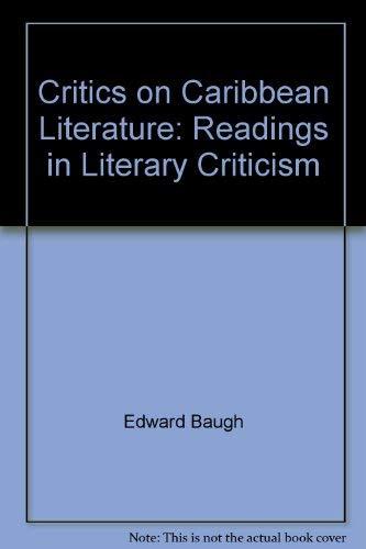 Critics on Caribbean Literature: Readings in Literary Criticism: Baugh, Edward;A