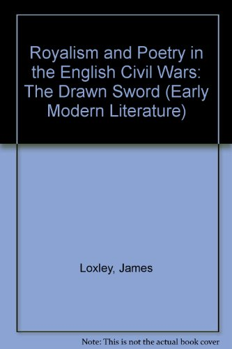 9780312176082: Royalism and Poetry in the English Civil Wars: The Drawn Sword (Early Modern Literature)