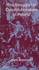 9780312176129: The Struggle for Constitutionalism in Poland (St. Antony's Series)