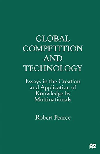 9780312176341: Global Competition and Technology: Essays in the Creation and Application of Knowledge by Multinationals