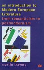 9780312176389: An Introduction to Modern European Literature: From Romanticism to Postmodernism