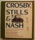 Crosby, Stills and Nash. The Authorized Biography.