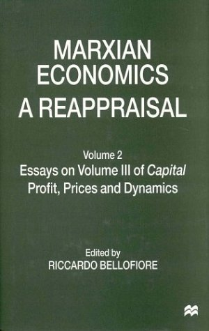 9780312176655: Marxian Economics: A Reappraisal : Essays on Volume III of Capital : Profits, Prices and Dynamics