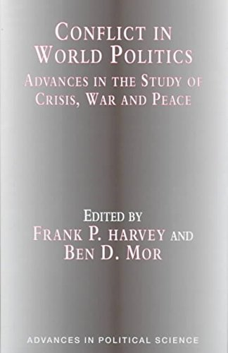 Conflict in World Politics: Advances in the Study of Crisis, War and Peace (Advances in Political ...