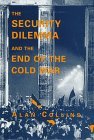 9780312176723: The Security Dilemma and the End of the Cold War