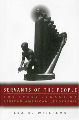 9780312176846: Servants of the People: The 1960s Legacy of African American Leadership