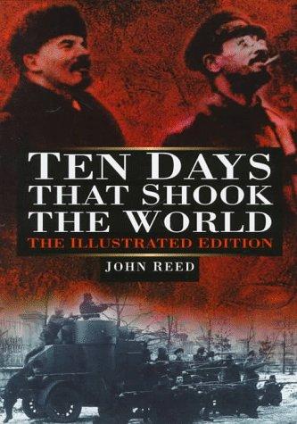 Ten Days That Shook the World: Reed, John