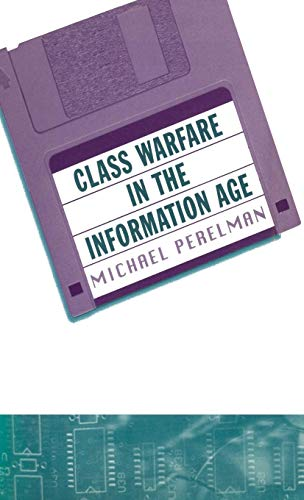 9780312177584: Class Warfare in the Information Age