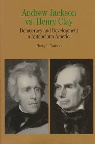 9780312177720: Andrew Jackson vs. Henry Clay: Democracy and Development in Antebellum America (The Bedford Series in History and Culture)
