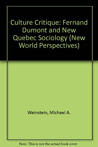 9780312178833: Culture Critique: Fernand Dumont and New Quebec Sociology (New World Perspectives)