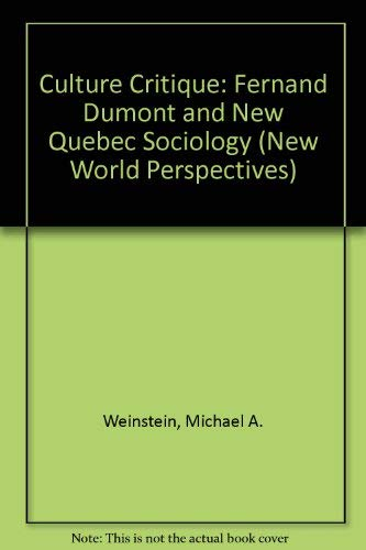 9780312178840: Culture Critique: Fernand Dumont and New Quebec Sociology (New World Perspectives)