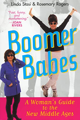 9780312180614: Boomer Babes: A Woman's Guide to the New Middle Ages