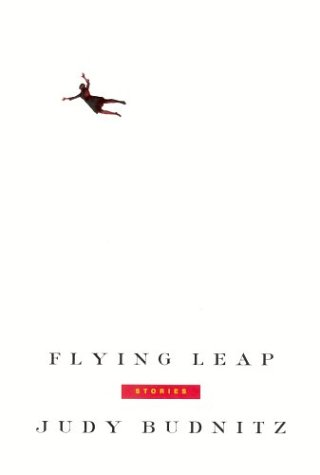 Flying Leap: Stories: Judy Budnitz