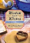 Wisdom from the Kitchen: From Mother to: Appel, Sherry Conway