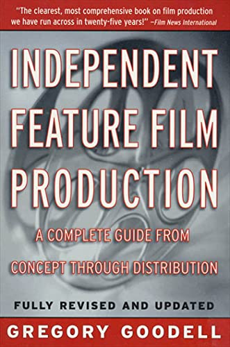 9780312181178: Independent Feature Film Production: A Complete Guide from Concept Through Distribution