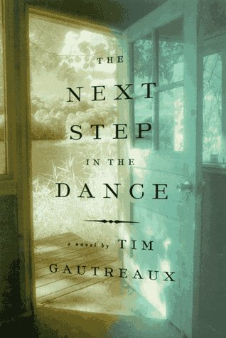 The Next Step in the Dance: Gautreaux, Tim
