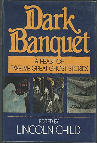 9780312182335: Dark Banquet: A Feast of Twelve Great Ghost Stories