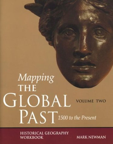 9780312182403: 02: Mapping the Global Past: Historical Geography Workbook, Volume Two: 1500 to the Present