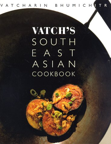 9780312182748: Vatch's Southeast Asian Cookbook
