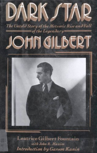 DARK STAR (THE UNTOLD STORY OF THE METEORIC RISE AND FALL OF LEGENDARY JOHN GILBERT): Fountain, ...