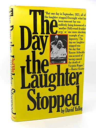 The Day the Laughter Stopped: Yallop, David