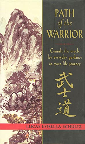 9780312184445: Path of the Warrior: Consult the Oracle for Everyday Guidance on Your Life Journey