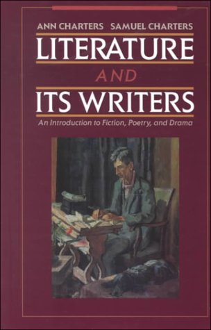9780312184667: Literature and Its Writers: An Introduction to Fiction, Poetry, and Drama