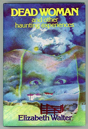 9780312185084: Dead woman, and other haunting experiences