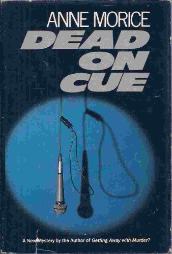 Dead on Cue: Morice, Anne