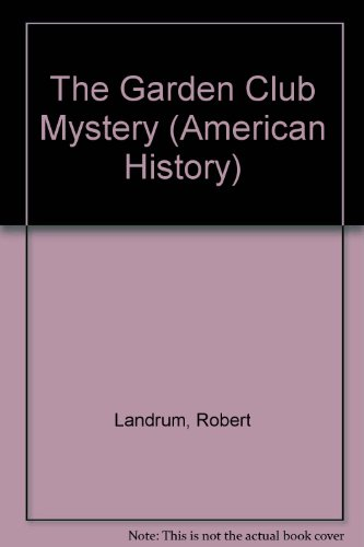 9780312185206: The Garden Club Mystery (American History)