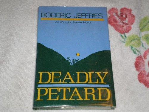 9780312185312: Deadly Petard: An Inspector Alvarez Novel