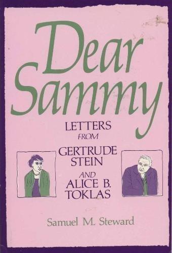 Dear Sammy: Letters from Gertrude Stein and Alice B. Toklas (9780312185428) by Gertrude Stein; Samuel Steward; Alice B. Toklas