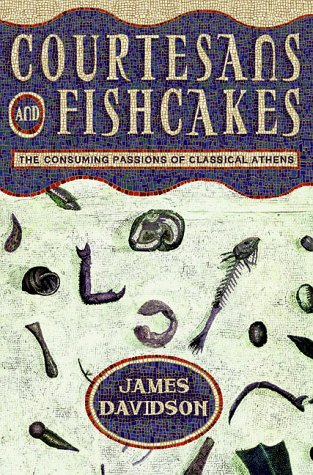 9780312185596: Courtesans & Fishcakes: The Consuming Passions of Classical Athens