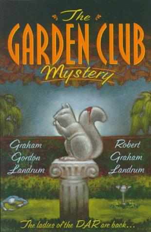 The Garden Club Mystery: Landrum, Graham Gordon