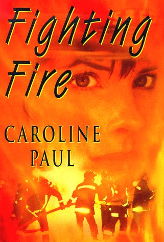 Fighting Fire: Caroline Paul