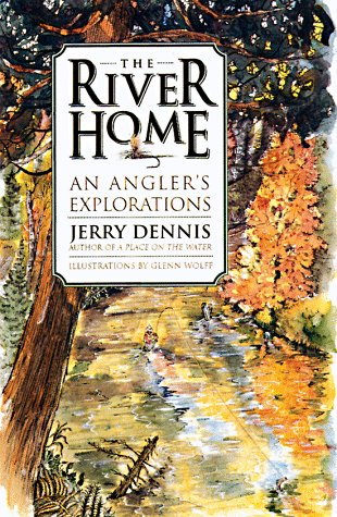 9780312185947: The River Home: An Angler's Explorations