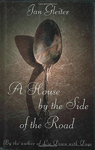 A House by the Side of the Road (House by Side of Road): Gleiter, Jan