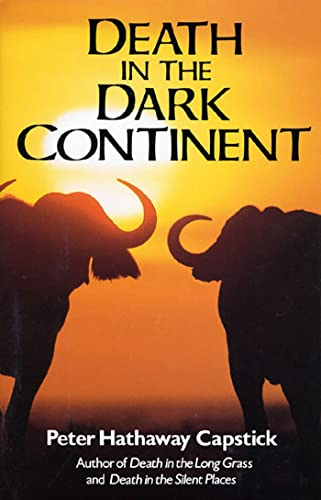Death in the Dark Continent: Capstick, Peter Hathaway