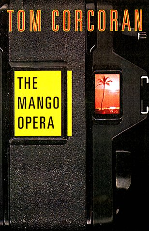 THE MANGO OPERA: An Alex Rutledge Mystery